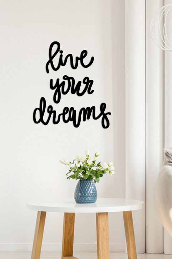 """live your dreams""  Decorative Wall Paper"
