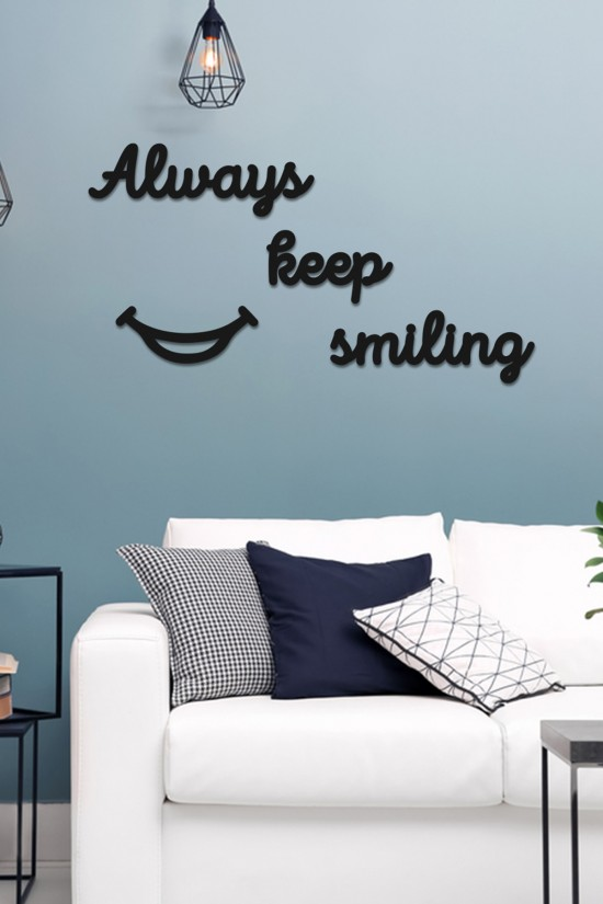 """""""Always keep smiling"""" Decorative Wall Paper"""