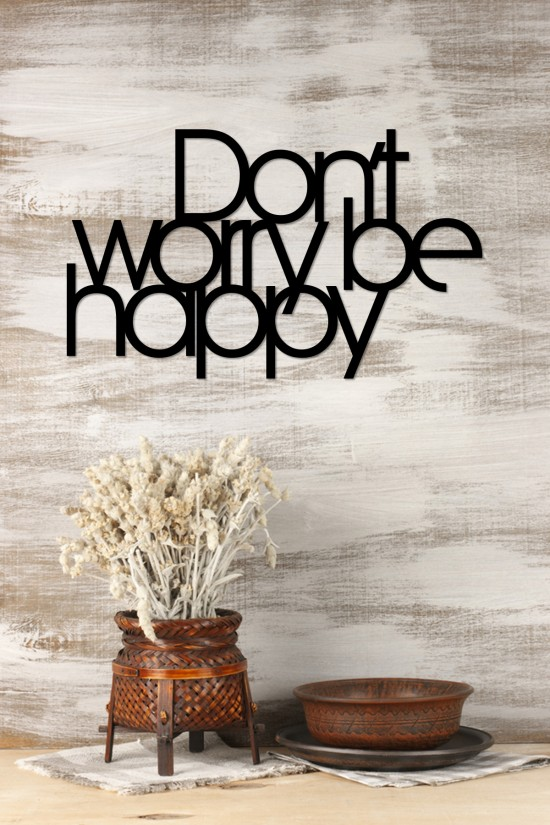 """Don't worry be happy"" Decorative Wall Paper"